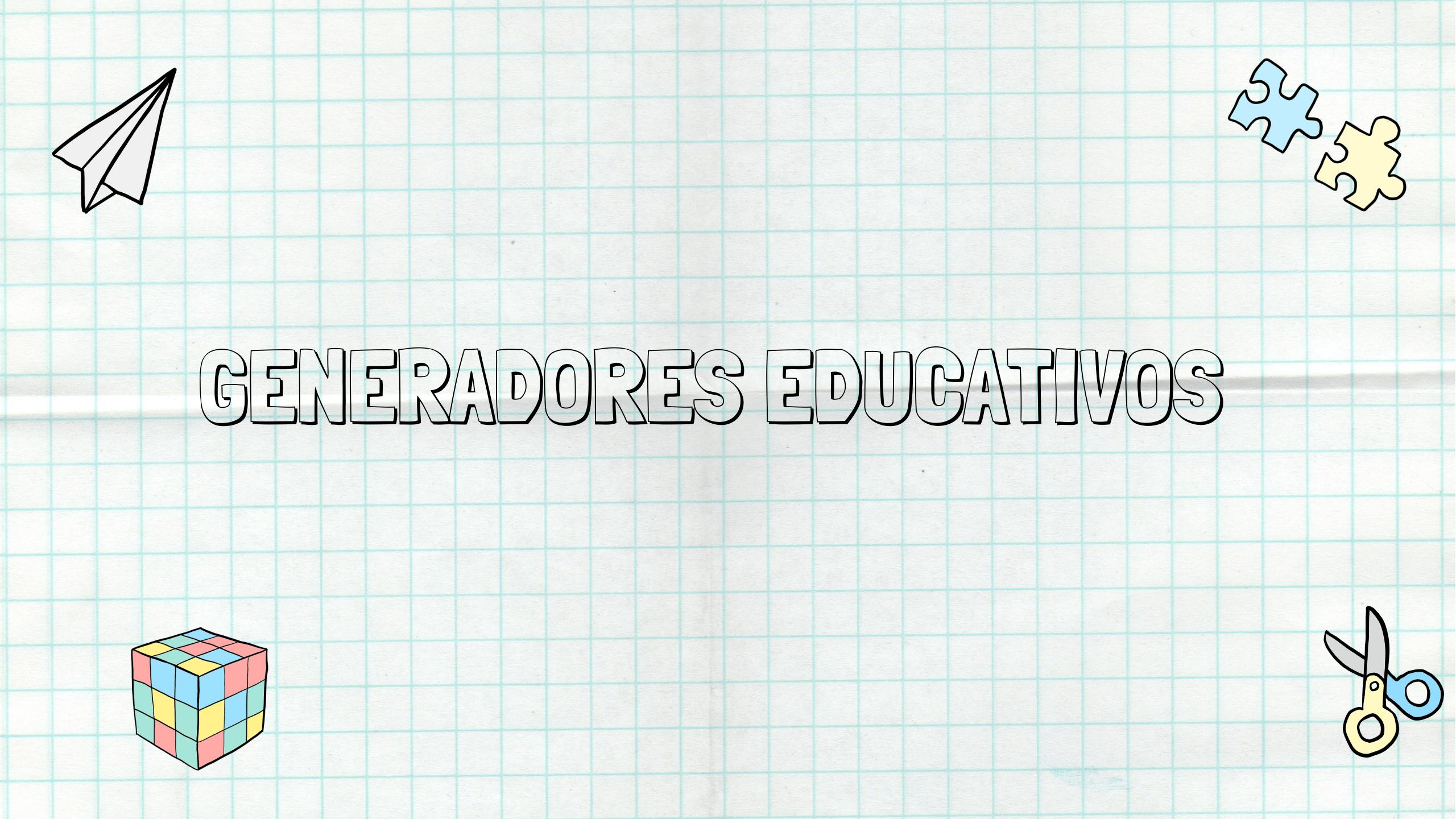 generadores educativos